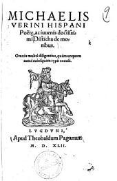 Michaelis Verini Hispani Poete, ac iuuenis doctissimi Disticha de moribus