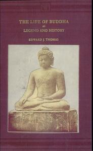 The Life of Buddha as Legend and History Book