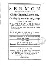 A Sermon Preached in the Parish-church of Christ-Church, London, on Thursday April the 21st, 1763:: Being the Time of the Yearly Meeting of the Children Educated in the Charity-schools, in and about the Cities of London and Westminster