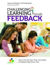 Challenging Learning Through Feedback (International Edition): How to Get the Type, Tone and Quality of Feedback Right Every Time