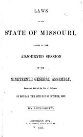 Laws of the State of Missouri Passed at the ... Session of the ... General Assembly