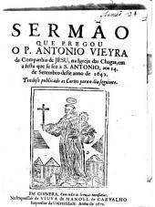 Sermaõ que pregou o P. Antonio Vieyra da Companhia de Jesu na Igreja das Chagas, em a festa que se fez a S. Antonio, aos 14. de setembro deste anno de 1642 ; tendose publicado as Cortes para o dia seguinte