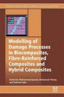 Modelling of Damage Processes in Biocomposites  Fibre Reinforced Composites and Hybrid Composites PDF