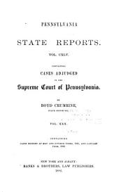Pennsylvania State Reports Containing Cases Decided by the Supreme Court of Pennsylvania: Volume 145