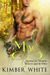 Mac: Mammoth Forest Wolves - Book Two