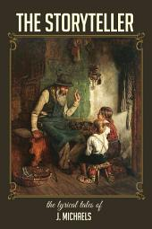 The Storyteller: The Lyrical Tales of J. Michaels