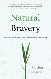 Natural Bravery: Fear and Fearlessness as a Direct Path of Awakening
