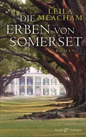 Die Erben von Somerset: Roman