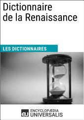 Dictionnaire de la Renaissance: (Les Dictionnaires d'Universalis)
