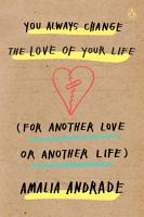 You Always Change the Love of Your Life  for Another Love or Another Life  PDF