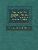 Goethe in Den Jahren 1771 Bis 1775   Primary Source Edition PDF