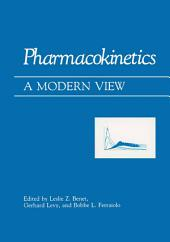 Pharmacokinetics: A Modern View