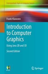 Introduction to Computer Graphics: Using Java 2D and 3D, Edition 2