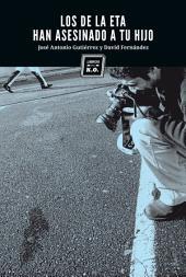 Los de la ETA han asesinado a tu hijo: Crónica Latinoamericana