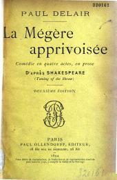 La mégère apprivoisée: comédie en quatre actes, en prose