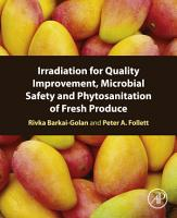 Irradiation for Quality Improvement  Microbial Safety and Phytosanitation of Fresh Produce PDF