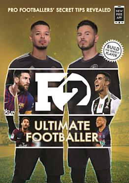 F2  Ultimate Footballer  BECOME THE PERFECT FOOTBALLER WITH THE F2 S NEW BOOK  PDF