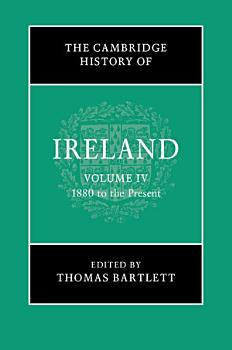 The Cambridge History of Ireland  Volume 4  1880 to the Present PDF
