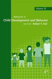 Advances in Child Development and Behavior: Volume 35