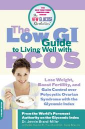 The Low GI Guide to Living Well with PCOS: Edition 2