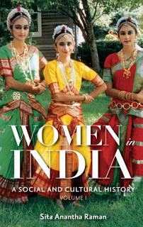 Women in India  A Social and Cultural History  2 volumes  Book