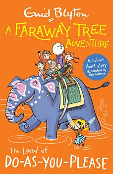 A Faraway Tree Adventure  The Land of Do As You Please PDF