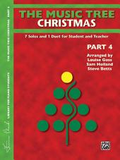 The Music Tree: Christmas, Part 4: 6 Solos and 1 Duet for Student and Teacher