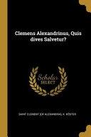 Clemens Alexandrinus  Quis Dives Salvetur  PDF