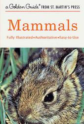 Mammals: A Fully Illustrated, Authoritative and Easy-to-Use Guide