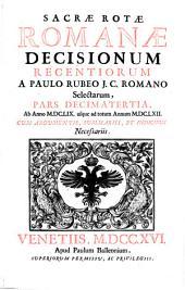 SACRAE ROTAE ROMANAE DECISIONUM RECENTIORUM.: Ab Anno M. DC. LIX. usque ad Annum M. DC. LXII. PARS DECIMATERTIA, Page 13