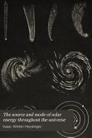 The Source and Mode of Solar Energy Throughout the Universe PDF
