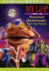 My Life as a Haunted Hamburger, Hold the Pickles