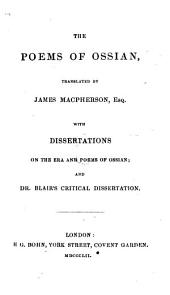 The Poems of Ossian. Translated by James MacPherson. To which are prefixed, A preliminary discourse, and dissertations on the æra and poems of Ossian
