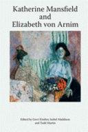 Katherine Mansfield and Elizabeth Von Arnim PDF