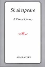 Shakespeare: A Wayward Journey