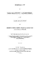 Elements of descriptive geometry, with their application to spherical trignonometry, spherical projections, and warped surfaces.