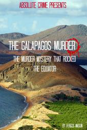 The Galapagos Murder: The Murder Mystery That Rocked the Equator