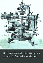 Sitzungsberichte der Königlich Preussischen Akademie der Wissenschaften zu Berlin: Teil 1