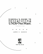 Novell s Guide to Integrating UNIX and NetWare Networks PDF