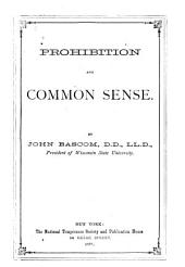 Prohibition and Common Sense ...