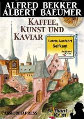 Letzte Ausfahrt Selfkant - Kaffee, Kunst und Kaviar: Krimi: Cassiopeiapress Thriller um ein Albrecht Dürer-Gemälde