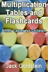 Multiplication Tables and Flashcards: Times Tables for Children