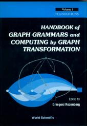 Handbook of Graph Grammars and Computing by Graph Transformation: Volume 1: Foundations