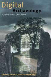 Digital Archaeology: Bridging Method and Theory