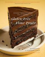 Gluten Free Flour Power  Bringing Your Favorite Foods Back to the Table PDF