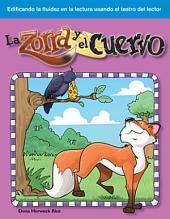 La Zorra y El Cuervo (the Fox and the Crow) (Spanish Version) (Fabulas (Fables))