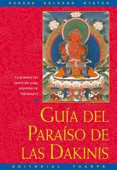 Guía del Paraíso de las Dakinis: La práctica del tantra del yoga supremo de Vajrayoguini