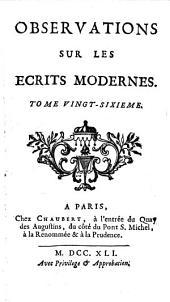 Observations sur les ecrits modernes: Volume26