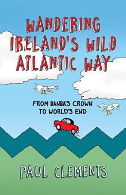 Wandering Ireland s Wild Atlantic Way