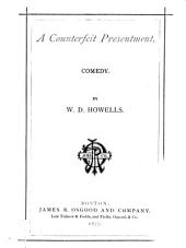 A Counterfeit Presentment: Comedy